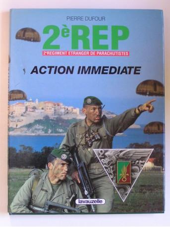 Pierre Dufour - 2e R.E.P. 2e Régiment Etranger de Parachutistes. Action immédiate