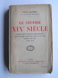 Léon Daudet - Le stupide XIXème siècle