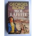 Georges Blond - Moi, Lafitte. Dernier roi des flibustiers.