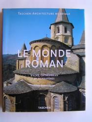 Xavier Barral I Altet - Le monde Roman. Villes, cathédrales et monastères