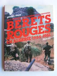 le 1er Régiment de Chasseurs Parachutistes. Tome 3. Bérets rouges en Algérie. 1954 - 1961.