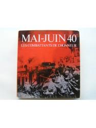 Colonel Jean Delmas, Paul Devautour et Eric Lefèvre - Mai - Juin 40. Les combattants de l'honneur