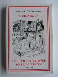Agathon et Vulfran Mory - Guidargus du livre politique sous l'Occupation (1940 - 1944)