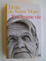 Hélie de Saint-Marc - Toute une vie