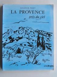 Maurice Pezet - La Provence près du ciel. Suivi de Musiques perdues.