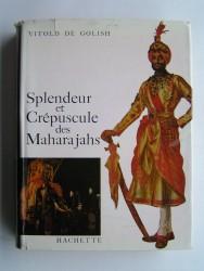 Vitold de Golish - Splendeur et crépuscule des Maharajahs