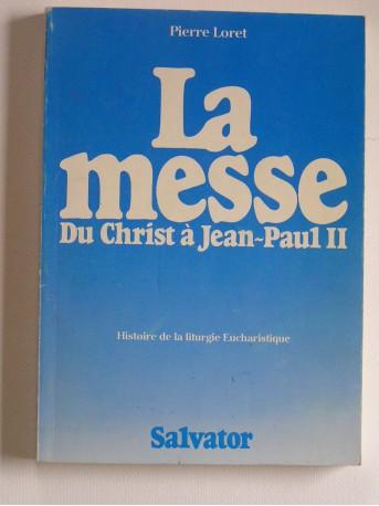 Pierre Loret - La messe du nChrist à Jean-Paul II