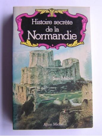 Jean Mabire - Histoire secrète de la Normandie