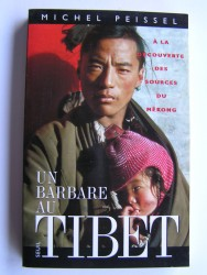 Michel Peissel - Un barbare au Tibet