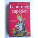 Stéphane Rials - Le miracle capétien. 987 - 1789