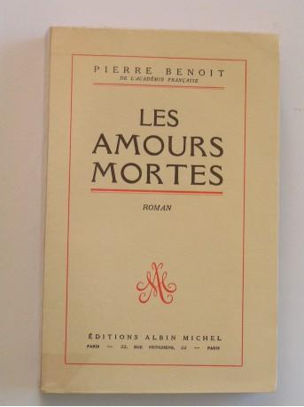 Pierre Benoit - Les amours mortes