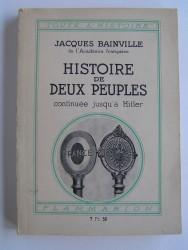 Jacques Bainville - Histoire de deux peuples. Continué jusqu'à Hitler