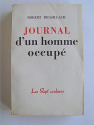 Robert Brasillach - Journal d'un homme occupé