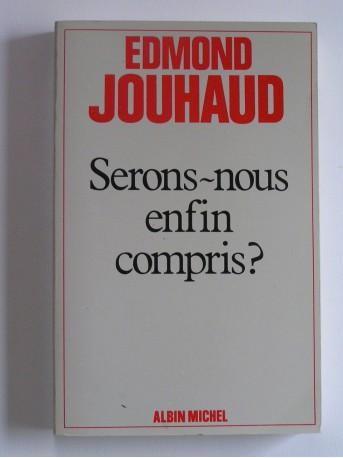 Général Edmond Jouhaud - Serons-nous enfin compris?