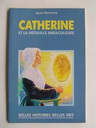 Agnès Richomme - Catherine et la médaille miraculeuse