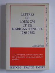 Lettres de Louis XVI et de Marie-Antoinette. 1789 - 1793