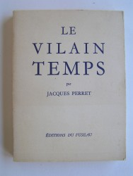 Jacques Perret - Le vilain temps.