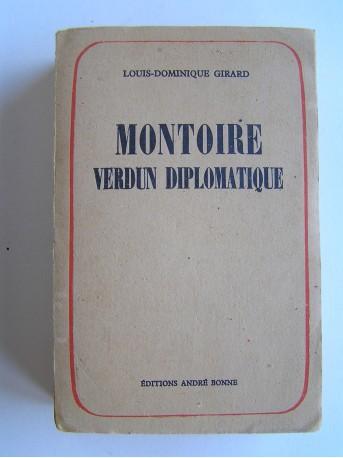 Louis-Dominique Girard - Montoire, Verdun diplomatique. Le secret du Maréchal