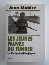 Jean Mabire - Les jeunes fauves du Fuhrer. La division SS Hitlerjugend