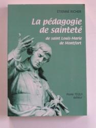 Etienne Richer - La pédagogie de la sainteté de saint Louis-Marie de Monfort