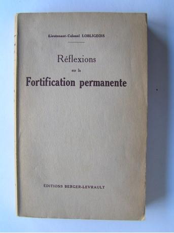 Lieutenant-Colonel Lobligeois - Réflexions sur la fortification permanente