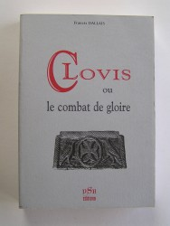 Clovis ou le combat de la gloire
