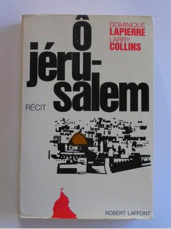 Dominique Lapierre & Larry Collins - Ô Jérusalem. Récit