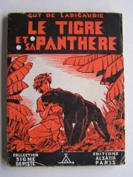 Guy de Larigaudie - Le tigre et sa panthère
