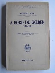 Georges Kopp - A bord du Goeben. 1914 - 1918.