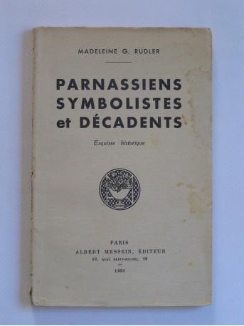 madeleine G. Rudler - Parnassiens, symbolistes et décédents. Esquisse historique