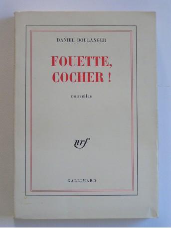 Daniel Boulanger - Fouette, cocher!