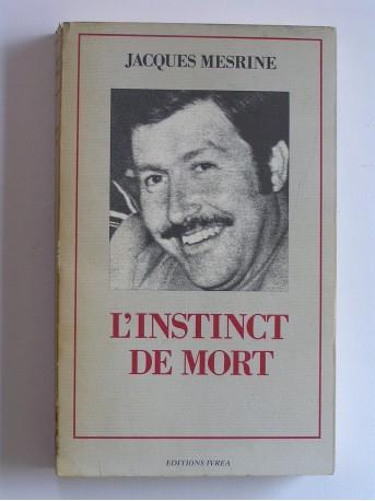 Jacques Mesrine - L'instinct de mort