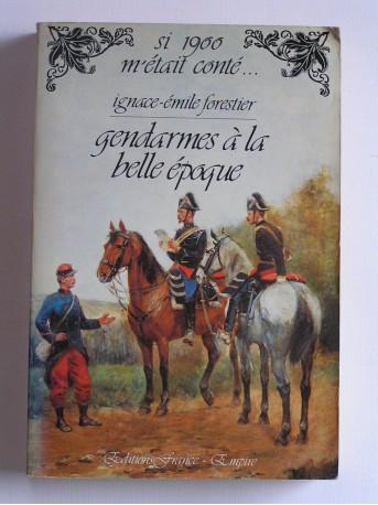 Ignace-Emile Forestier - Gendarmes à la belle époque