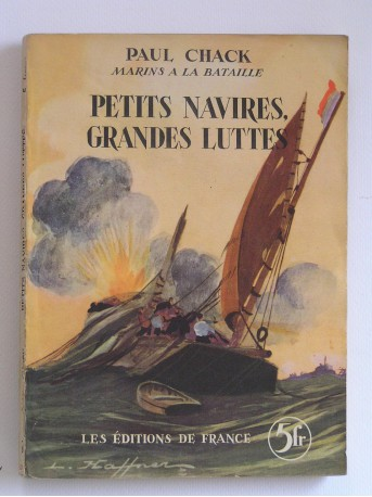 Paul Chack - Petits navires, grandes luttes
