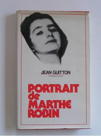 Jean Guitton - Portrait de Marthe Robin