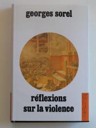 Georges Sorel - Réflexions sur la violence