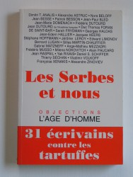 Les Serbes et nous. 31 écrivains contre les tartuffes