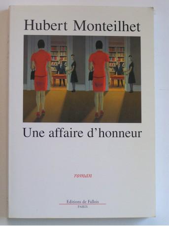 Hubert Monteilhet - Une affaire d'honneur