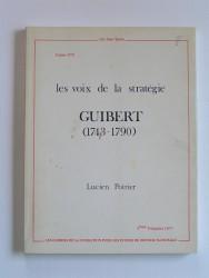 Les voix de la stratégie: Guibert. 1743 - 1790