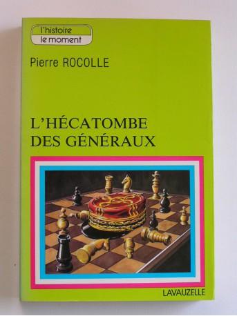 Colonel Pierre Rocolle - L'hécatombe des généraux