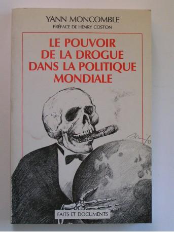 Yann Moncomble - Le pouvoir de la drogue dans la politique mondiale
