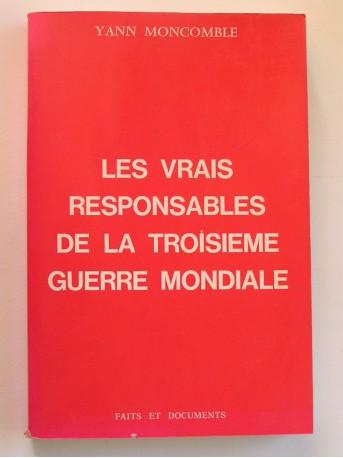 Yann Moncomble - Les vrais responsables de la troisième guerre mondiale
