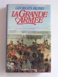 La Grande Armée. 1804 - 1815