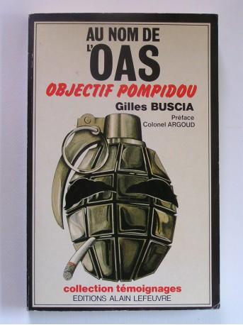 Gilles Buscia - Au nom de l'O.A.S. Objectif Pompidou