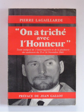 """Pierre Lagaillarde - """"On a triché avec l'honneur"""""""