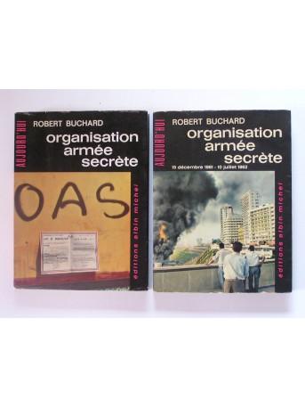 Robert Buchard - organisation armée secrète. Tome 1 (février - 14 décembre 1961) et tome 2 (15 décembre 1961 - 1à juillet 1962)