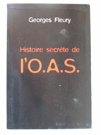 Georges Fleury - Histoire secrète de l'O.A.S.