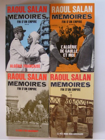 Général Raoul Salan - Mémoires. Fin d'un Empire. Tome 1 à 4