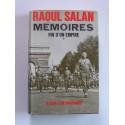 Général Raoul Salan - Mémoires. Fin d'un Empire. Tome 1. Le sens d'un engagement