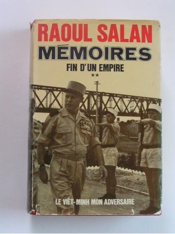 Général Raoul Salan - Mémoires. Fin d'un Empire. Tome 2. Le Viêt-minh mon adversaire 4